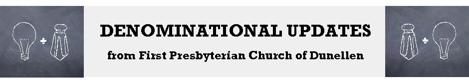 Denominational Updates from First Presbyterian Church of Dunellen